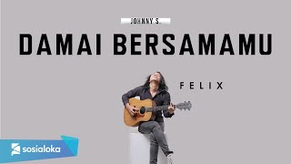 Damai Bersamamu Chrisye Felix Cover MP3