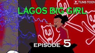 LAGOS BIG GIRL Episode 5   (featuring Mr Macaroni)
