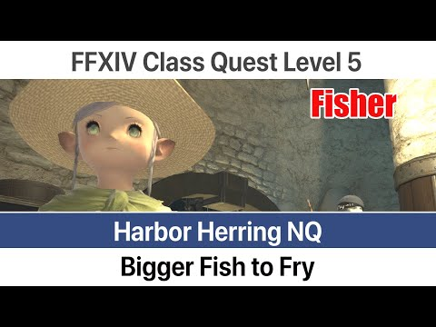 FFXIV Fisher Quest Level 5 - Bigger Fish To Fry (Harbor Herring NQ) - A Realm Reborn