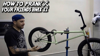 how to prank your friends bmx pt 2 the upside down bike