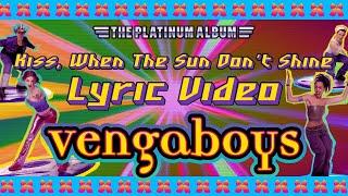 Vengaboys - Kiss (When The Sun Don't Shine) (Lyric Video)