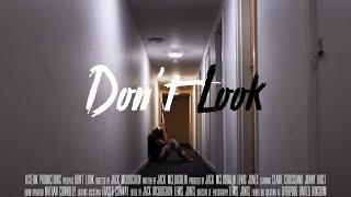 Don't Look - (Short Horror Film)
