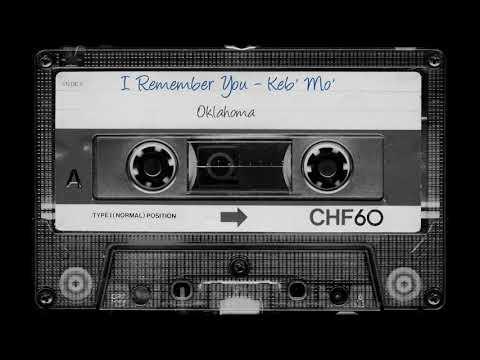 I Remember You - Oklahoma - Keb' Mo'