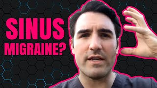 Sinus Infection or Sinus Migraine?