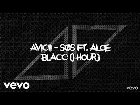 Avicii - SOS ft. Aloe Blacc (1 hour)