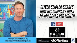 Oliver Seidler Shares How His Company Does 70-100 Deals Per Month