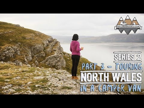 Touring NORTH WALES in a CAMPER VAN SERIES 2 Part 3 with Florence and the Morgans