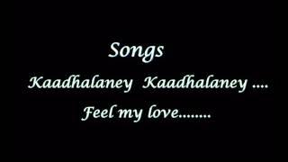Kadhalane kadhalane .love feel Song ...presented to my mythili