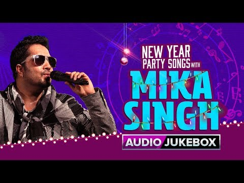 New Year Party Songs With Mika Singh | Bollywood Hit Audio Songs