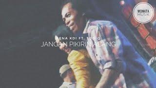Rena Kdi Feat Sodiq JANGAN PIKIRIN ABANG MONATA.mp3