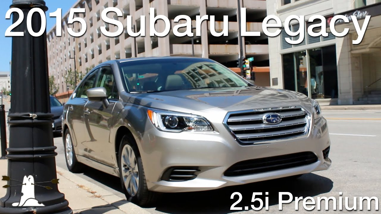 driven 2015 subaru legacy 2 5i premium youtube. Black Bedroom Furniture Sets. Home Design Ideas