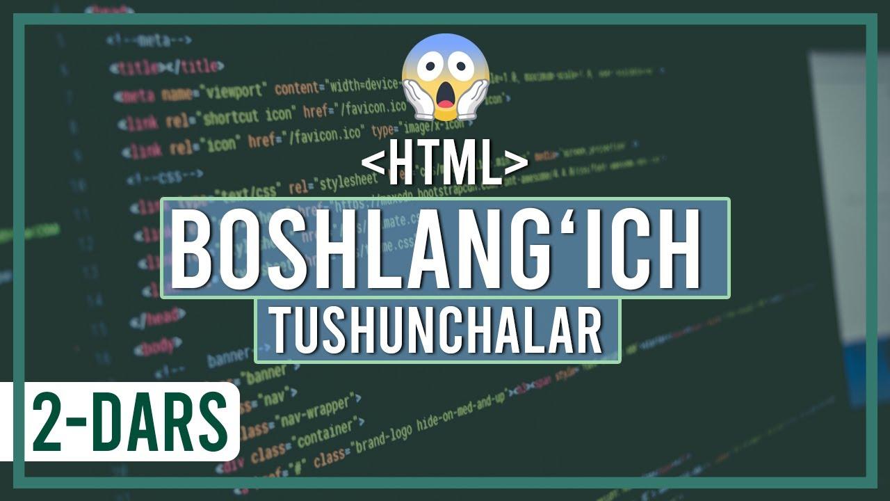 HTMLni o'rganish bo'yicha boshlang'ich tushunchalar