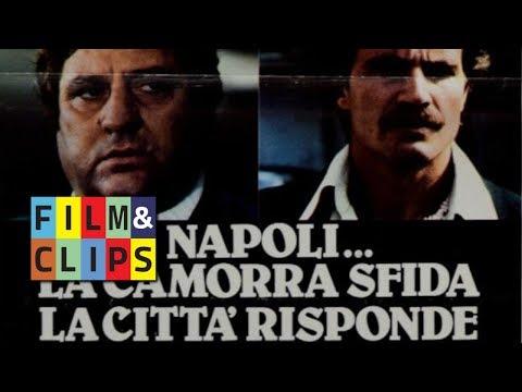 Napoli... la camorra sfida e la città risponde Film Completo Ita by Film&Clips