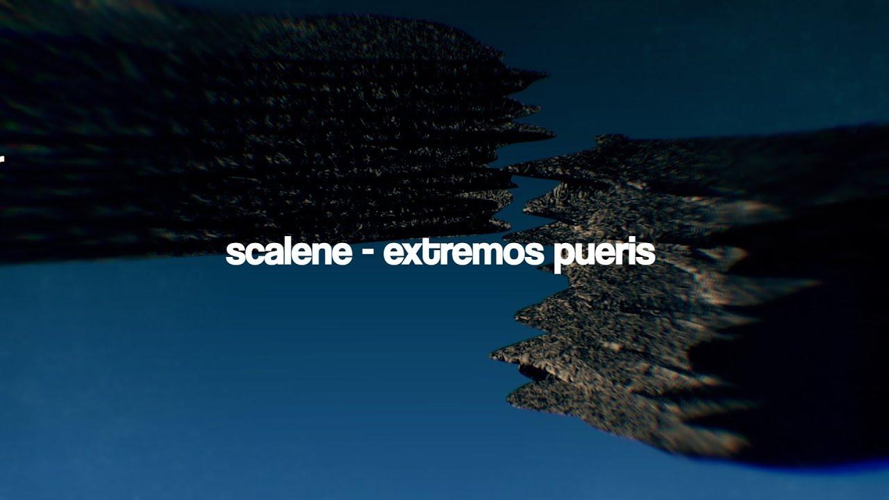 scalene-extremos-pueris-lyricvideo-scalenetube