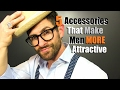 5 Accessories That Make Men MORE Attractive!