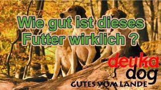 Deuka dog Hundefutter - Wie gut ist das ? / Hundeernährung / Hundefutter Test / Nature Trails