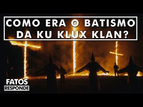 Como era o Batismo dos Membros da Ku Klux Klan