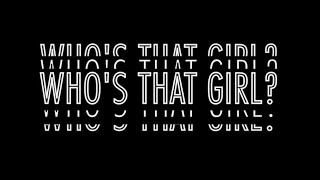 """Teaser Expo  """"WHO'S THAT GIRL?"""