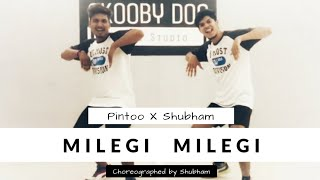 Milegi Milegi Dance Choreography | Mika singh | Let's Dance with Shubham and pintoo