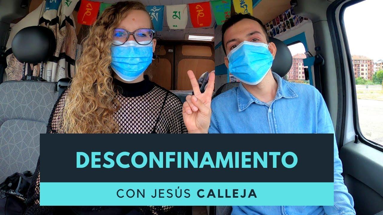 DESCONFINAMIENTO con Calleja || Primera escapada en FURGO después de la cuarentena