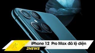 iPhone 12 Pro Max đã lộ diện, Galaxy Note 9 được cập nhật One UI mới | Hinews