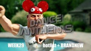 DANCE ANTHEMS hotlist WEEK 29 (3rd week of july '18)