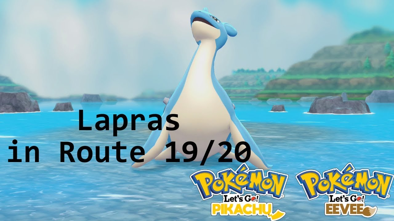Pokemon Let S Go Pikachu Eevee Finding Lapras In Route 19 20 Youtube