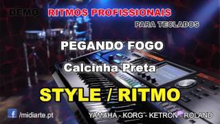 ♫ Ritmo / Style  - PEGANDO FOGO - Calcinha Preta