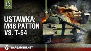 Ustawka: M46 Patton vs. T-54 [World of Tanks Polska]