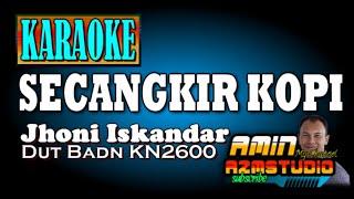 Download SECANGKIR KOPI || Jhoni Iskandar || KARAOKE