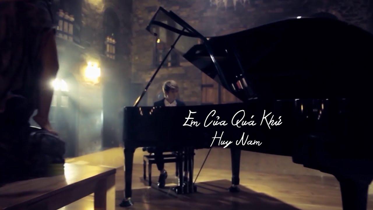 Em Của Quá Khứ | Huy Nam | Official Music Video