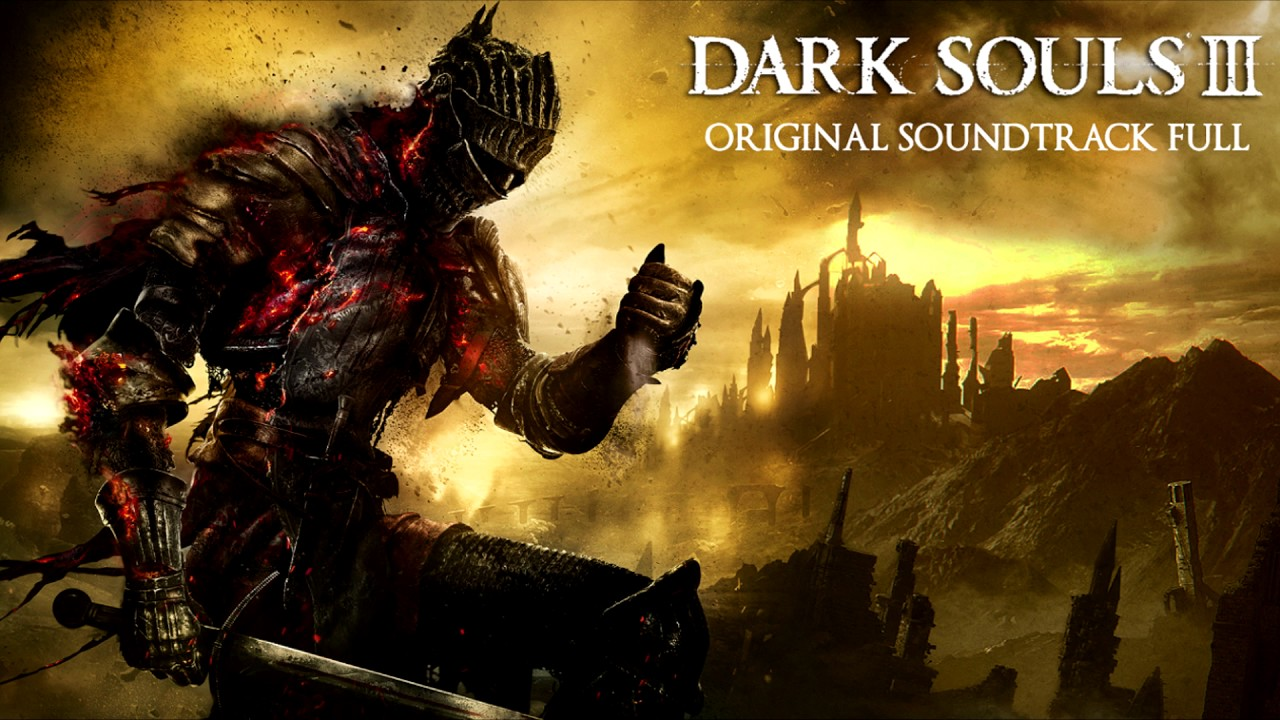 (Remastered) Dark Souls III Original Soundtrack Full - Main Theme