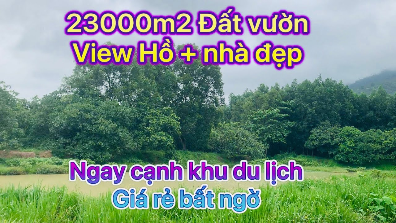 Bán 23000m2 Đất + nhà vườn nghỉ dưỡng view hồ ngay cạnh khu du lịch giá rẻ bất ngờ