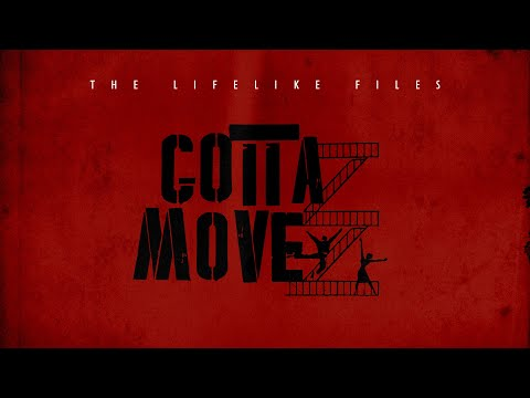 LIFELIKE - GOTTA MOVE