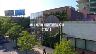 Ian Maksin & Guitar Azul Teaser