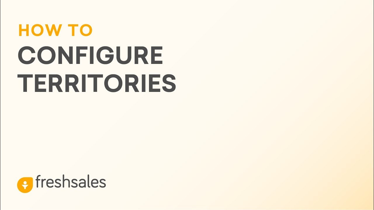 How to configure Territories and auto-assign Leads in Freshsales CRM