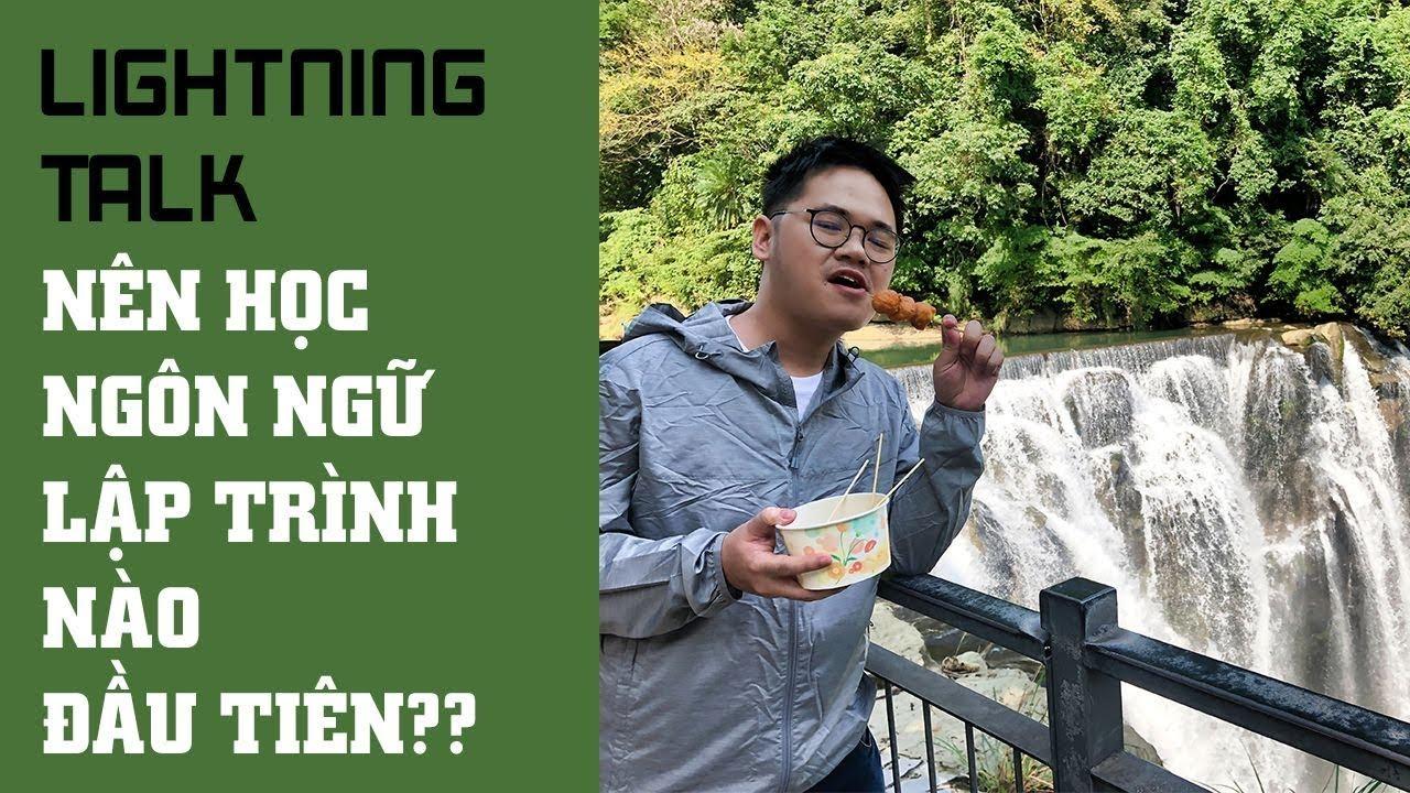 Lightning Talk – Nên học ngôn ngữ lập trình nào đầu tiên??