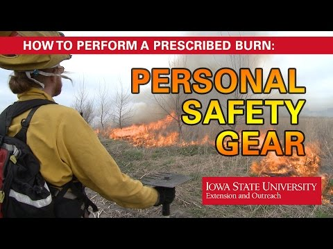 How To Perform A Prescribed Burn: Personal Safety Gear