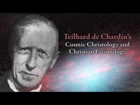 Teilhard de Chardin's Cosmic Christology and Christian Cosmology