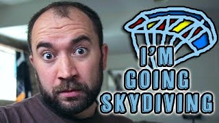 I'M GOING SKYDIVING!