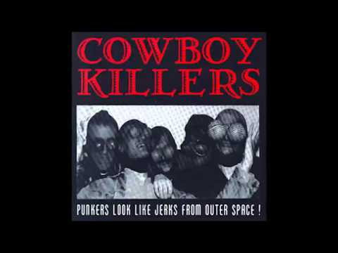 Cowboy Killers - Punkers Look Like Jerks From Outer Space! (FULL ALBUM)