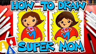How To Draw Super Mom - Mother's Day