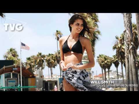 Will Smith - Switch Vs. So Fresh (Nedu Remix)