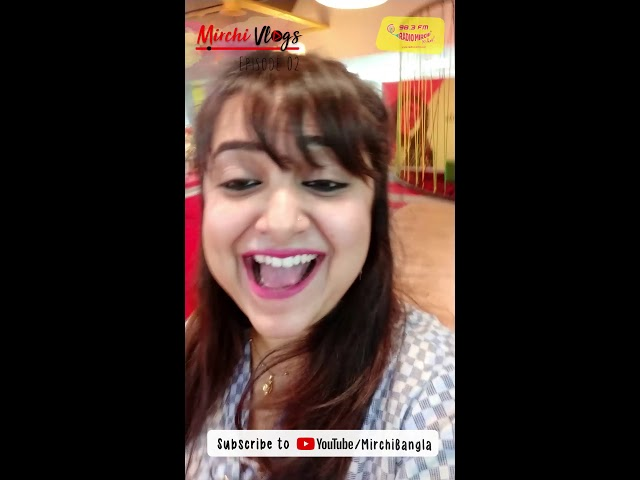 Mirchi Vlogs Episode 02   Ayantika   Somak   Agni   Richard   Mohor   Lajvanti   Mirchi Bangla