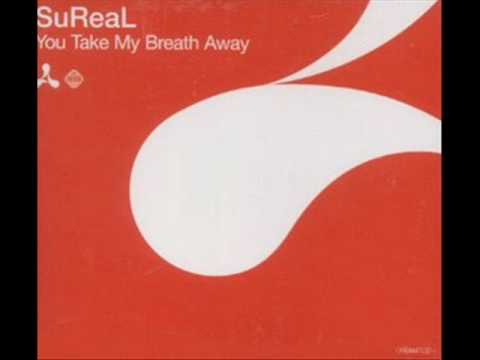 SuReal - You Take My Breath Away (full original club mix - High Quality