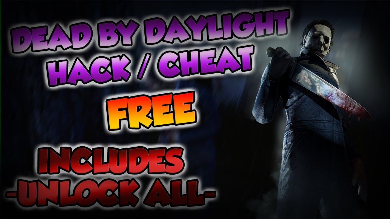 DEAD BY DAYLIGHT UNLOCK ALL CHEAT ( FREE / NO BAN ) ▶ WORKING IN 2018! ◀  *STEAM ONLY*
