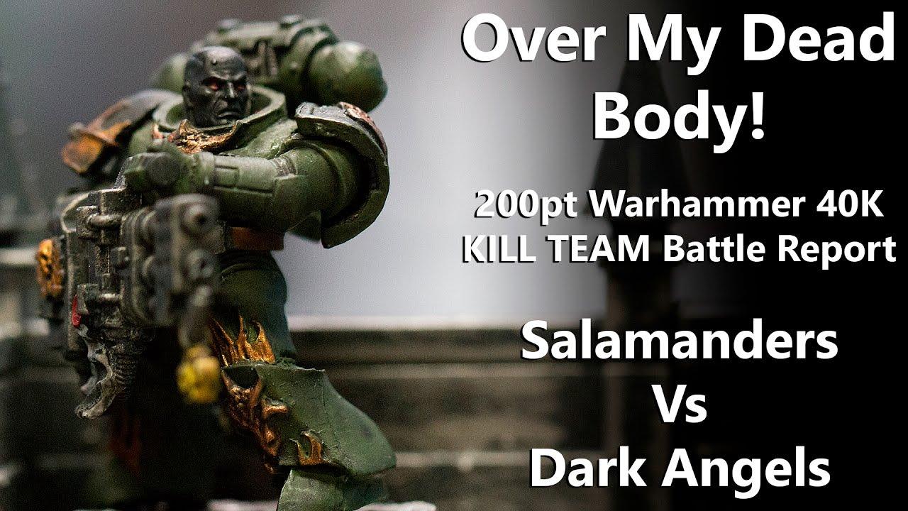 Over My Dead Body - 200pt Warhammer 40K KILL TEAM Battle Report -  Salamanders Vs Dark Angels