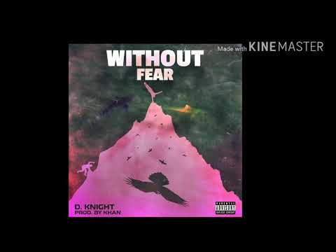 """D. Knight """"Without Fear"""" (prod. By Khan)"""