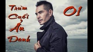 Trùm Cuối Ẩn Danh Tập 1 - Phim Hình Sự Việt Nam 2019