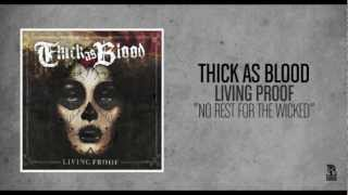 Watch Thick As Blood No Rest For The Wicked video